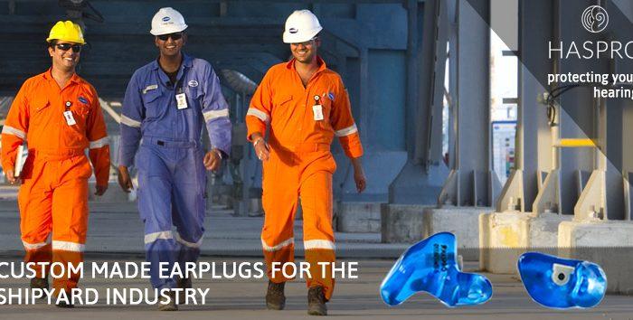 Custom made earplugs for the shipyard industry